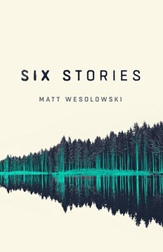 Six Stories - Matt Wesolowski